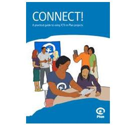 CONNECT A practical guide to using ICTs in community programs – Plan International, Finland