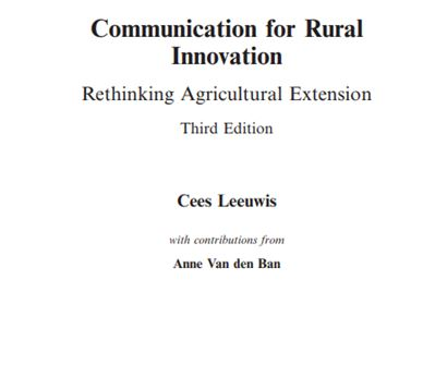 Communication for Rural Innovation Rethinking Agricultural Extension