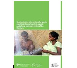 Communication interventions for gender equality and social equity in aquatic agricultural systems A review of the literature World Fish Centre, 2014