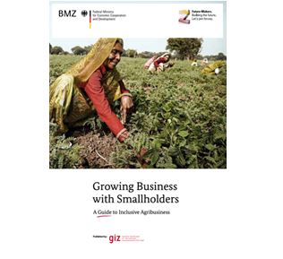 Growing Business with Smallholder A Guide to Inclusive Agribusiness
