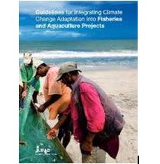 Guidelines for Integrating Climate Change Adaptation into Fisheries and Aquaculture Projects, IFAD, 2014