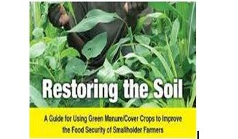 Restoring the Soil A Guide for Using Green ManureCover Crops to Improve the Food Security of Smallholder Farmers Roland Bunch, Canadian Food grains Bank
