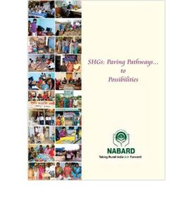 SHGs Paving Pathways to Possibilities NABARD, Head Office, March 2014