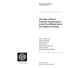 The Role of Rural Producer Organizations in the World Bank Rural Development Strategy