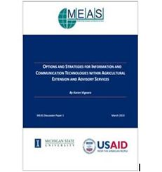 ptions and Strategies for Information and Communication Technologies within Agricultural Extension and Advisory Services By Karen Vignare, Michigan State University, March 2013