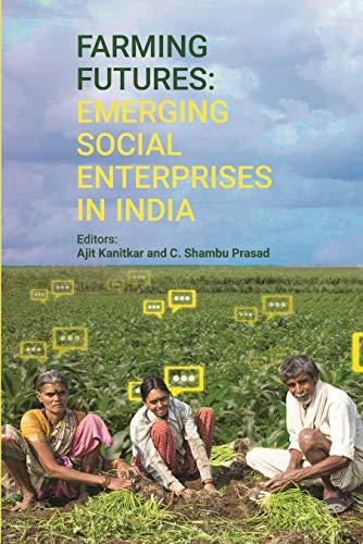 Farming Futures- Emerging Social Enterprises in India